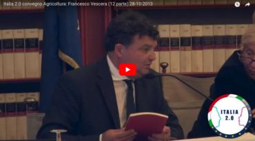 Italia 2.0 convegno Agricoltura: Francesco Vescera
